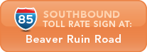 I-85 Southbound toll rate sign at Beaver Ruin Road