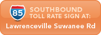 I-85 Southbound toll rate sign at Lawrenceville Suwanee Rd