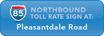 I-85 Northbound toll rate sign at Pleasantdale Road