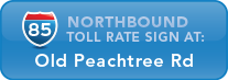 I-85 Northbound toll rate sign at Old Peachtree Road
